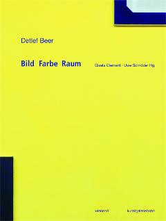 Detlef Beer. Bild. Farbe. Raum