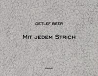 Detlef Beer. Mit jedem Strich