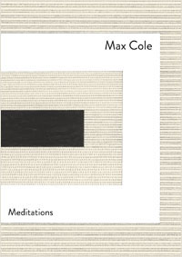 Max Cole. Meditations
